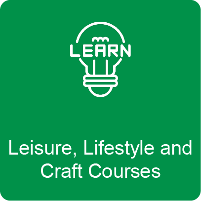 Click here to find out about our Leisure, Lifestyle and Craft courses